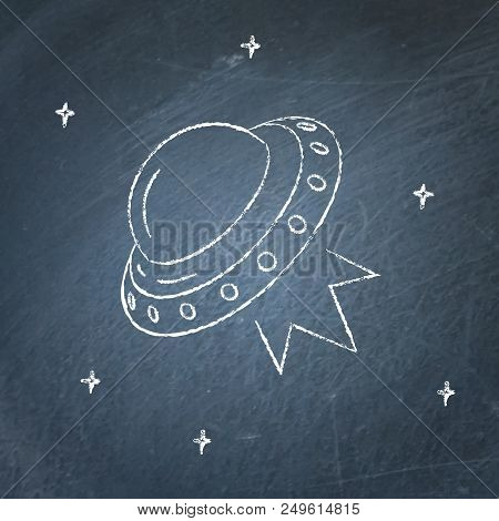 Ufo Spaceship Icon On Chalkboard. Flying Saucer Symbol - Chalk Drawing.