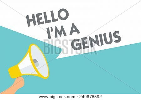 Conceptual hand writing showing Hello I am A Genius. Business photo text Introduce yourself as over average person to others Symbol alarming speaker signals indication warning announcement poster