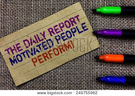 Handwriting Text Writing The Daily Report Motivated People Perform. Concept Meaning Assignment Creat