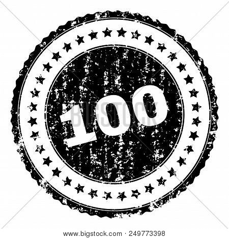 100 Stamp Seal Watermark With Distress Style. Black Vector Rubber Print Of 100 Caption With Dirty Te