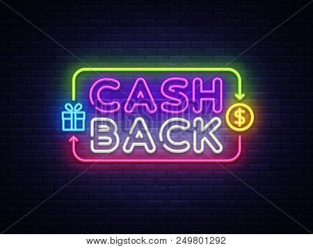 Cash Back Sign Vector Design Template. Cash Back Symbols Neon Logo, Light Banner Design Element Colo
