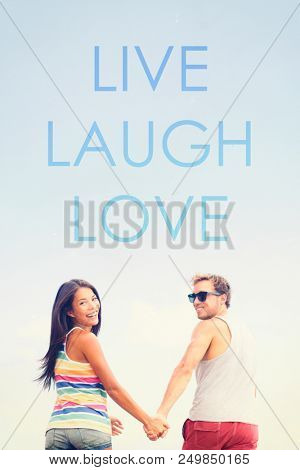 LIVE LAUGH LOVE inspirational message written on background for social media design poster sign. Young couple in love enjoying life by living, laughing, loving. Inspiration quote.