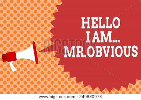 Writing Note Showing Hello I Am.. Mr.obvious. Business Photo Showcasing Introducing Yourself As Poup