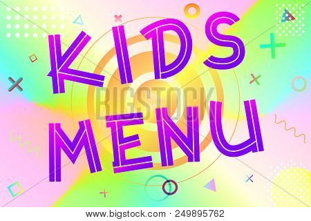 Kids Menu Text, Colorful Lettering In Modern Gradient On Bright Geometric Pattern Background, Stock