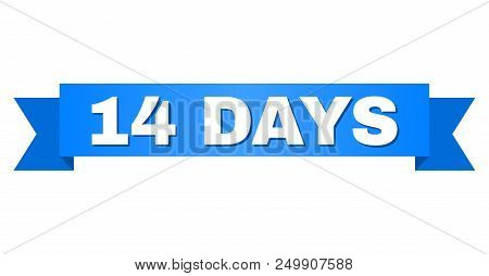 14 Days Text On A Ribbon. Designed With White Caption And Blue Tape. Vector Banner With 14 Days Tag.
