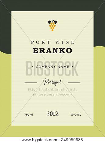 Port Wine Label. Vector Premium Template Set. Clean And Modern Design. Branco And White Wine. Nation