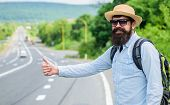 Man try stop car thumb up. Pick me up. Hitchhiking one of cheapest ways traveling. Picking up hitchhikers. Hitchhikers risk being picked up by someone who is unsafe driver or personally dangerous. poster