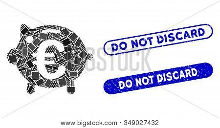 Mosaic Euro Piggy Bank And Corroded Stamp Watermarks With Do Not Discard Caption. Mosaic Vector Euro