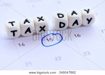 Usa Tax Due Date Marked On Calendar 15 April / Tax Day Concept Tax Payment Government Taxes