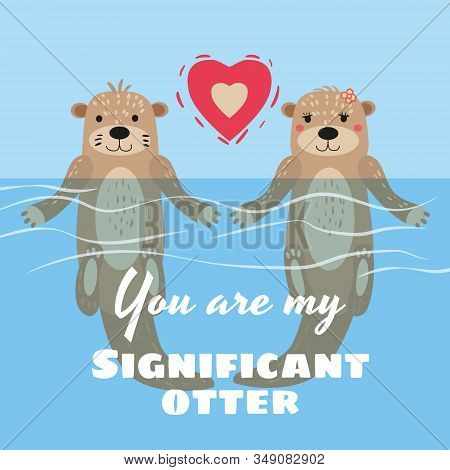 Significant Otter Valentines Day Greeting Card. Cute Otter Couple In Water Greeting Card With Text Y