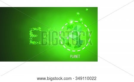 Earth Ecology. Green Planet Poster Template, Eco Terra Concept. Abstract Polygonal Image On Blue Neo