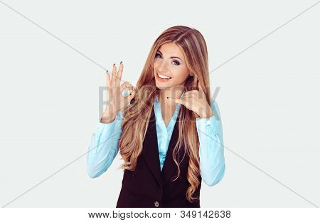 Everything Will Be Alright Just Call Me. Happy Woman Showing With One Hand Okay Sign Gesture, With O