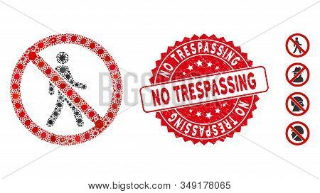 Virus Collage No Trespassing Icon And Round Rubber Stamp Watermark With No Trespassing Phrase. Mosai