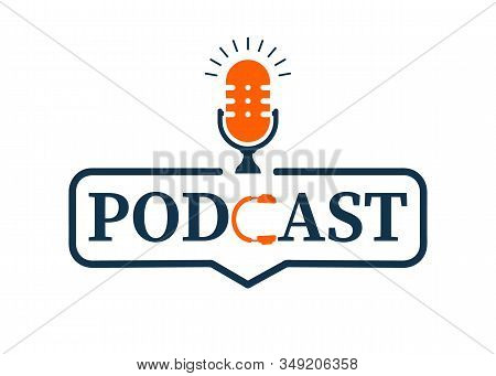 Badge Podcast. Podcast Radio Icon Illustration. Studio Table Microphone With Broadcast Text. Microph