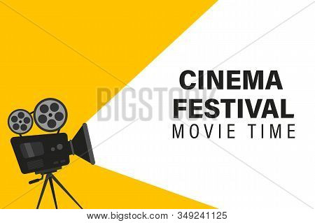 Cinema Festival Poster With Movie Camera. Concept Of The Time Of The Film. Movie Background With Wor