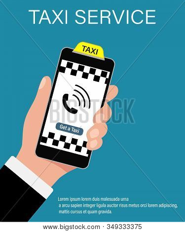 Hand Holding Phone With Taxi Service. Taxi Service Application On A Screen. Call Taxi By Phone. Book