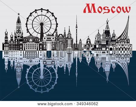 Vector Illustration Of Main Landmarks Of Moscow. City Skyline Vector Monochrome Illustration. Moscow