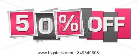 Fifty Percent Off Text Written Over Pink Grey Background.