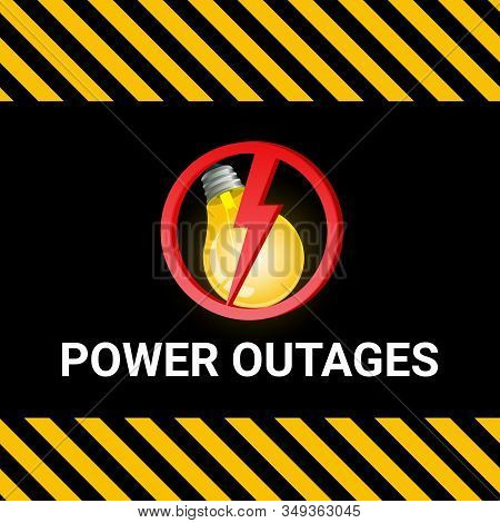 Power Outage. Poster In Yellow And Black With A Light Bulb And A Warning Sign In The Form Of Lightni