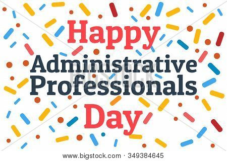 Administrative Professionals Day, Secretaries Day Or Admin Day. Holiday Concept. Template For Backgr