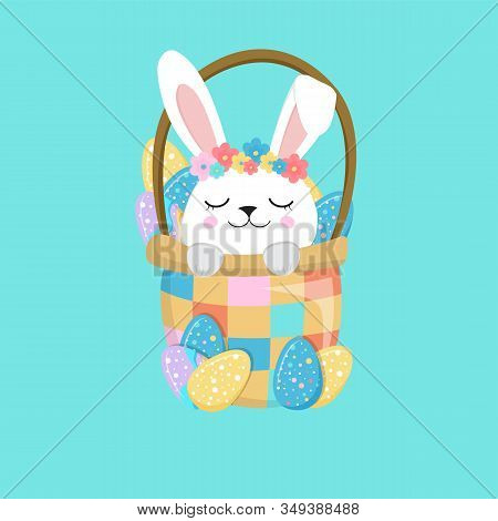 Bunny Sitting In A Basket With Easter Eggs. Easter Bunny. Happy Bunny. Happy Easter - Vector