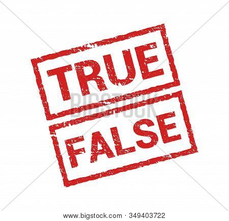 True False Stamp Vector Icon. Rubber Truth Fact Or Untrue Fake Wrong Symbol Isolated