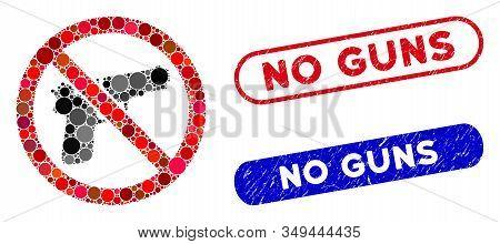 Mosaic No Guns And Distressed Stamp Seals With No Guns Caption. Mosaic Vector No Guns Is Formed With