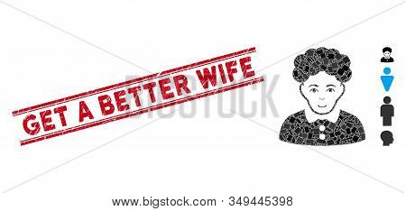 Mosaic Brunette Woman Icon And Red Get A Better Wife Seal Between Double Parallel Lines. Flat Vector