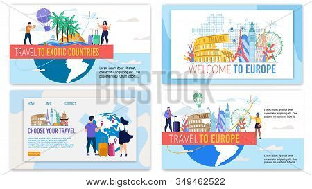Landing Pages, Banners Set Offer Travel Tour To Europe And Exotic Country. Travelling All Over World