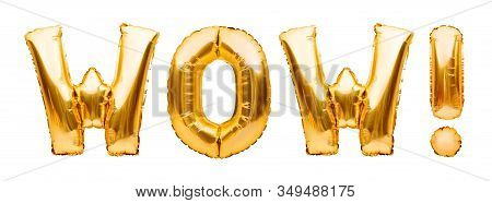 Golden Sign Wow Made Of Inflatable Balloon Isolated On White Background. Foil Balloon Letters, Acron
