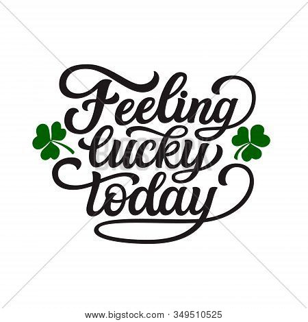 Feeling Lucky Today Poster