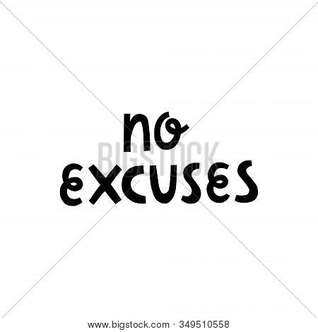 Vector Hand Lettering Motivational Quote No Excuses.