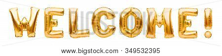Word Welcome Made Of Golden Inflatable Balloons Isolated On White Background. Helium Balloons Gold F