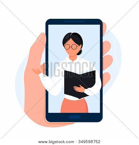 Hand Holding Phone With The Image Of Teacher With Book On Screen. Flat Cartoon Modern Trendy Style.v