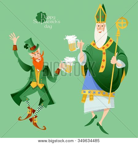 St Patrick (apostle Of Ireland) And Leprechaun Hold Beer Jugs And Dance. Saint Patrick S Day. Vector
