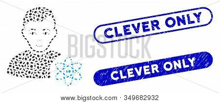 Mosaic Atomic Scientist And Rubber Stamp Watermarks With Clever Only Phrase. Mosaic Vector Atomic Sc