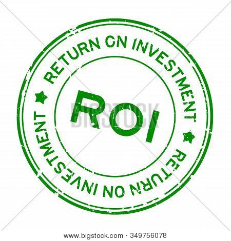 Grunge Green Roi (abbreviation Of Return On Investment) Word Round Rubber Seal Stamp On White Backgr