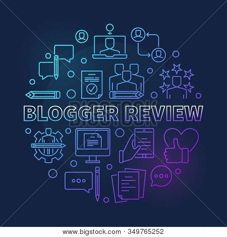 Blogger Review Vector Round Colored Concept Thin Line Illustration On Dark Background