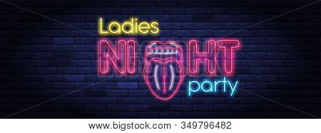 Ladies Night Party Neon Banner. Brightly Illuminated Neon Sign Of Sexy Woman Lips. Neon Lettering On