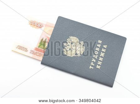 Labor Book Of The Russian Federation With Money (rubles) 5000. On A White Background.