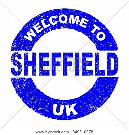 A Grunge Rubber Ink Stamp With The Text Welcome To Sheffield Uk Over A White Background