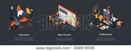 Isometric Set Of Teamwork Process, Work Process And Finding Ideas Concept. 3d Isometric Illustration