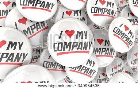 I Love My Company Business Pride Proud Worker Job Satisfaction 3d Illustration
