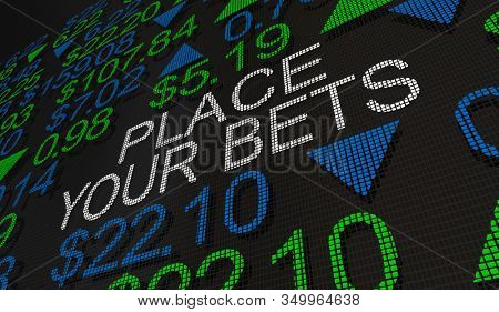 Place Your Bets Stock Market Investment Gambling Betting Make Money 3d Illustration