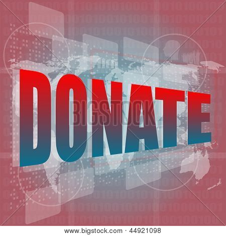 Business Concept: Words Donate On Digital Touch Screen