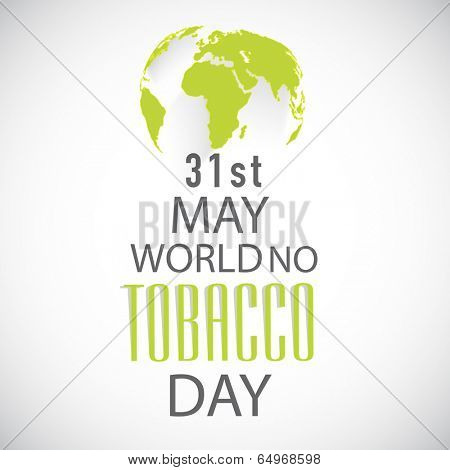 World No Tobacco Day poster, banner or flyer design with stylish text and mother earth globe on grey background.