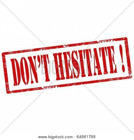 Don't Hesitate-stamp