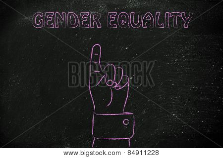Hand Pointing At The Writing Gender Equality