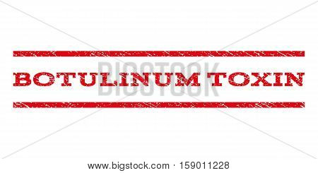 Botulinum Toxin watermark stamp. Text tag between horizontal parallel lines with grunge design style. Rubber seal stamp with scratched texture. Vector red color ink imprint on a white background.