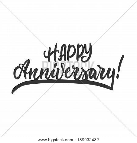 Happy anniversary - hand drawn lettering phrase isolated on the white background. Fun brush ink inscription for photo overlays, greeting card or t-shirt print, poster design
